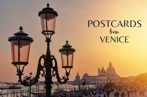 See the the world's most romantic city – Postcards from Venice, Italy