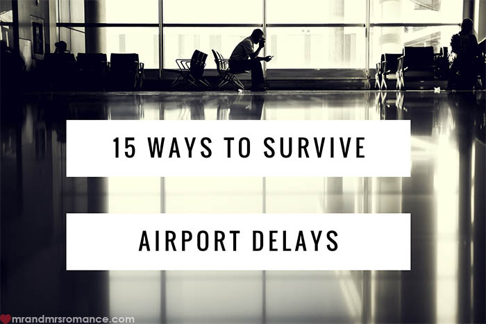 Mr and Mrs Romance - 15 Ways to Survive Airport Delays 3