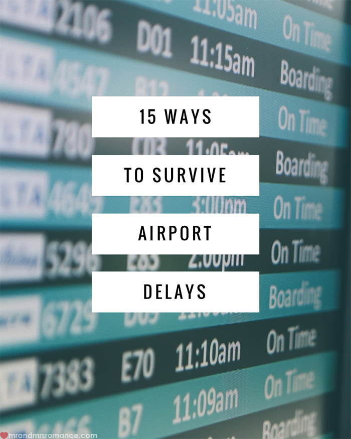 Mr and Mrs Romance - 15 Ways to Survive Airport Delays 4