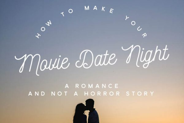 Movie date night tips, tricks and venues