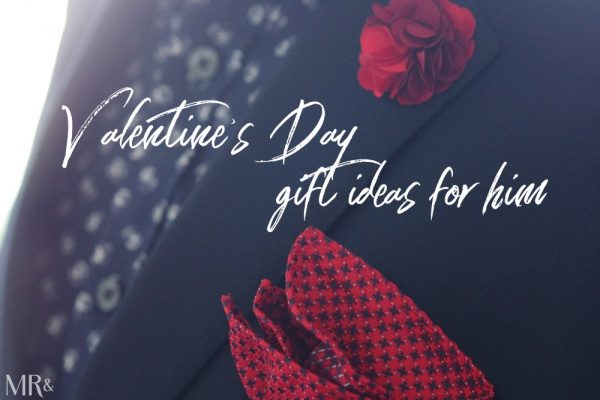 Valentine's Day gifts men's style - MMR