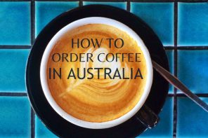How to order coffee in Australia – and what you should expect