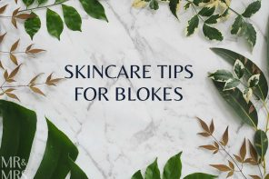Easy skincare tips for blokes – 10 products that work for us