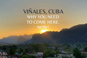 Why you need to go to Vinales, Cuba. Now!
