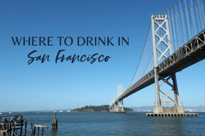 Where to drink in San Francisco – 5 must-visit watering holes