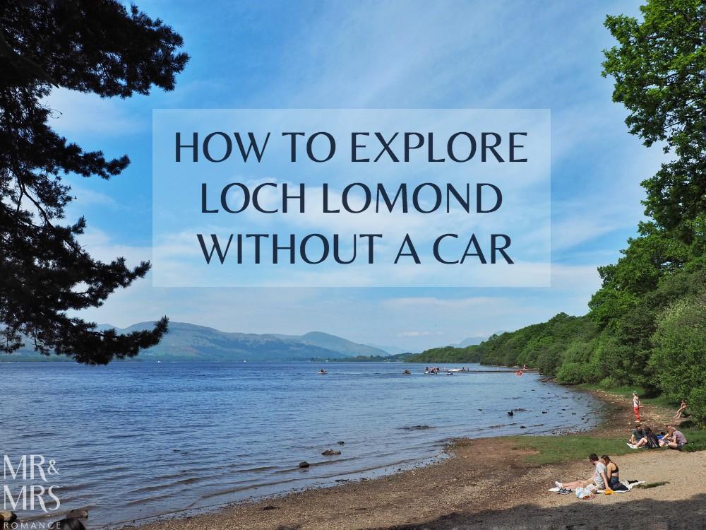 Loch Lomond without a car - Mr & Mrs Romance