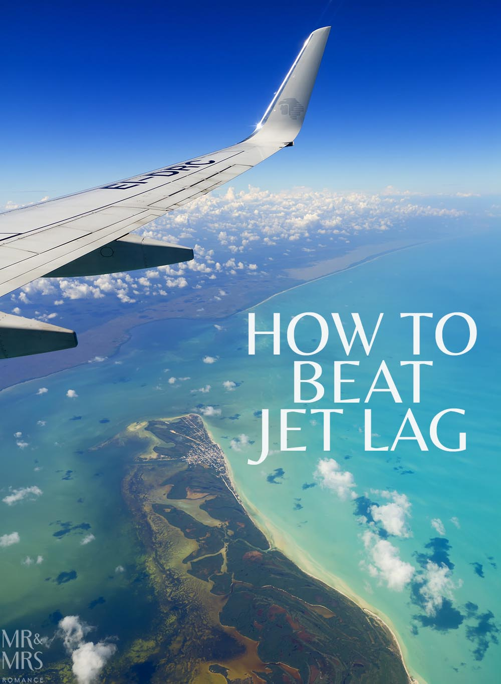 How to avoid jetlag - Mr & Mrs Romance