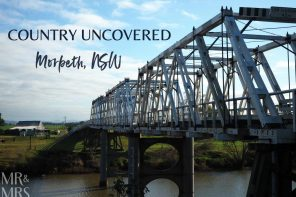 Country uncovered – Morpeth, NSW