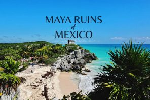 Mysterious Cities of Gold – Maya ruins of Mexico to visit