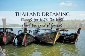 Thailand Dreaming – things we miss most from the Land of Smiles