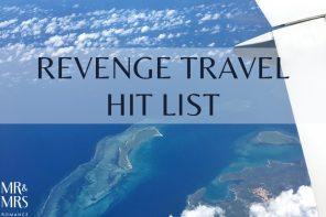 Revenge Travel Hit List – where are you travel dreaming?