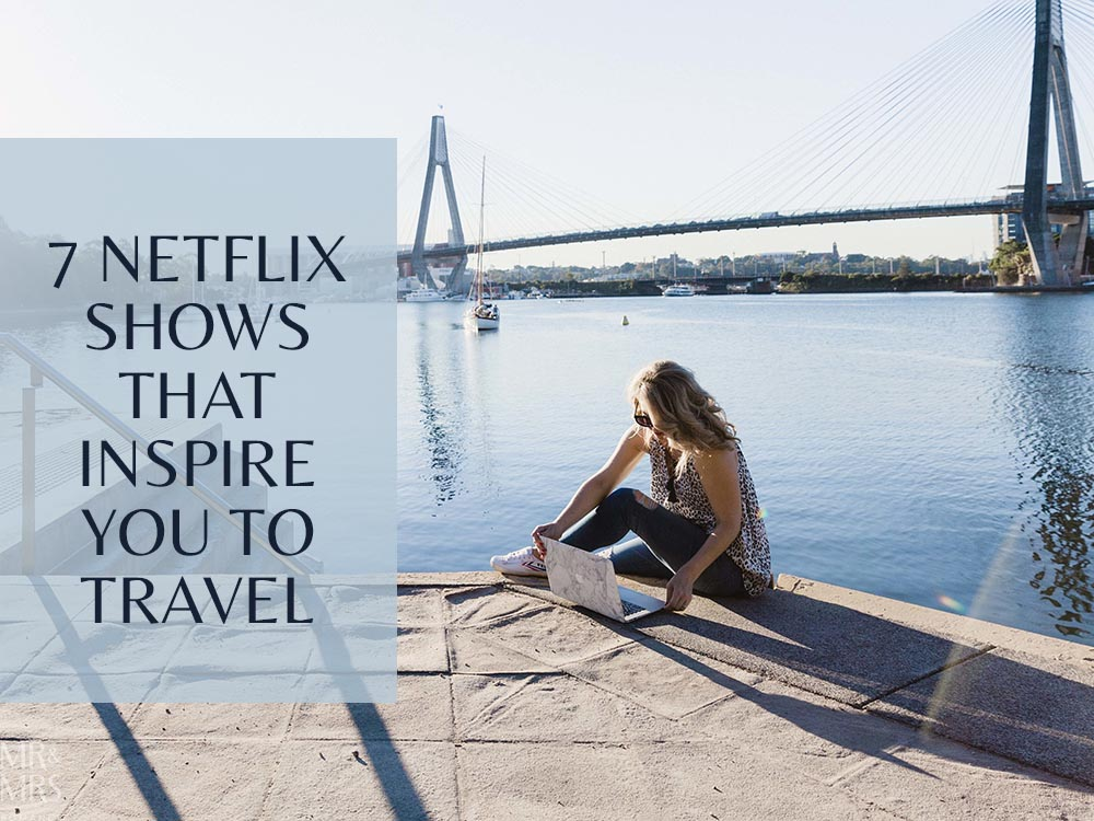 Netflix shows to inspire travel