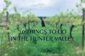 10 things to plan for when you visit the Hunter Valley